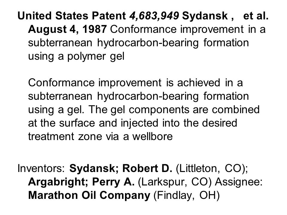 United States Patent 4,683,949 Sydansk, et al. August 4, 1987 Conformance improvement in a subterranean hydrocarbon-bearing formation using a polymer