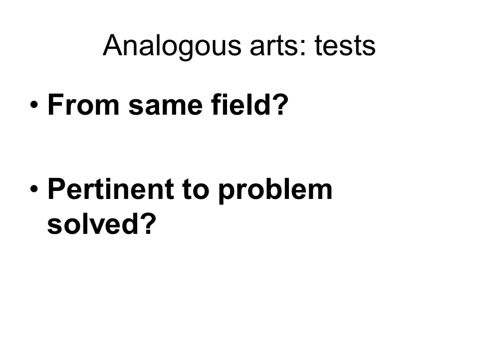 Analogous arts: tests From same field Pertinent to problem solved