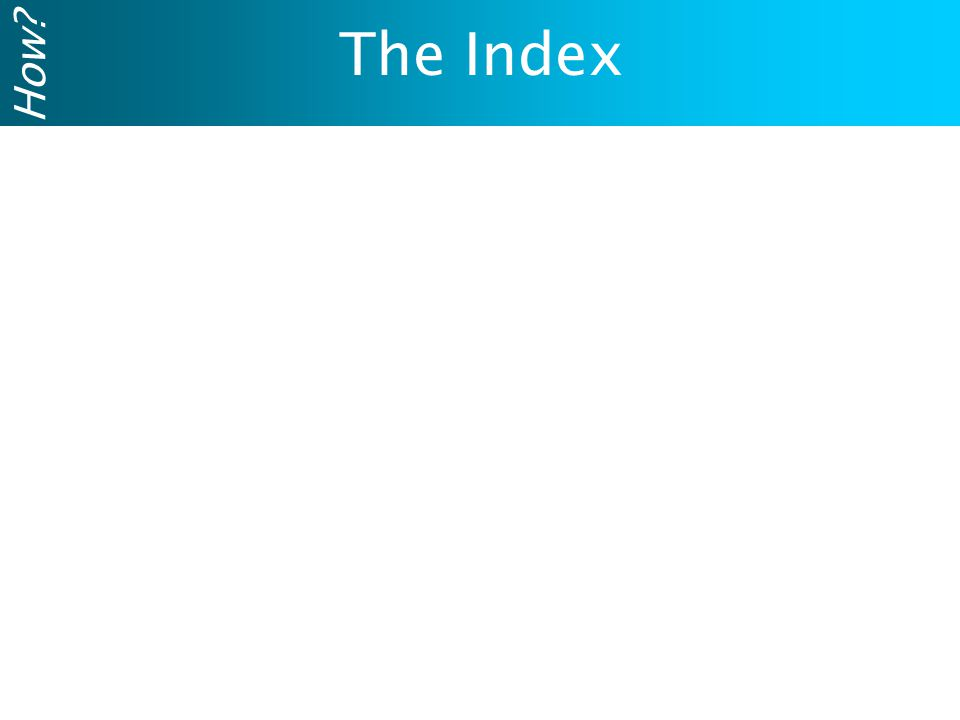 The Index How?