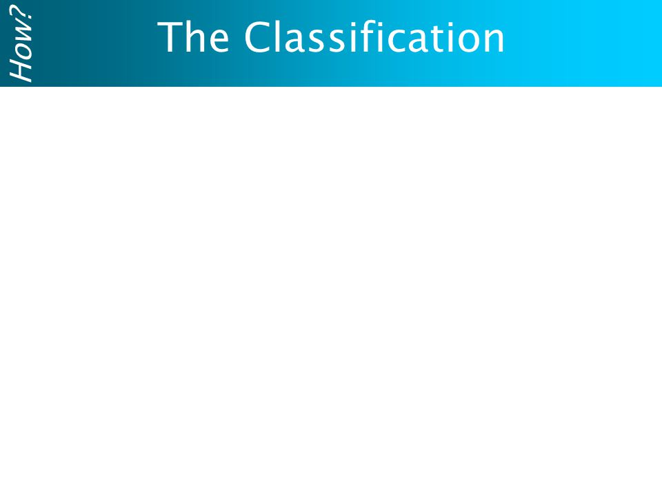 The Classification How?