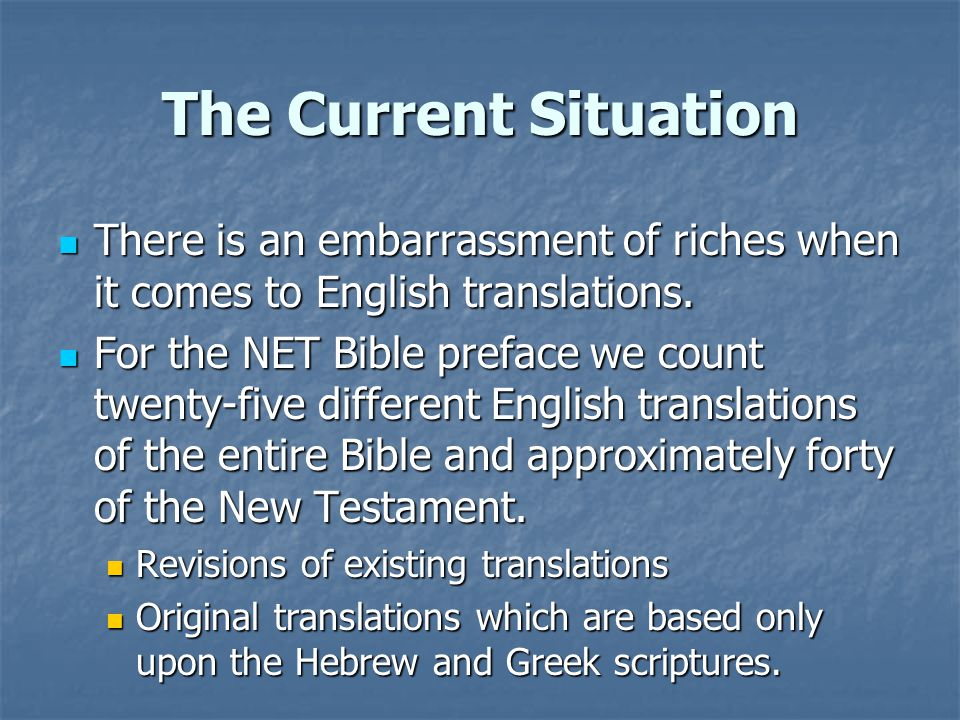 The Current Situation Some of the major ones: Some of the major ones:  Revised Standard Version (NT 1946; complete Bible, 1952)  J.