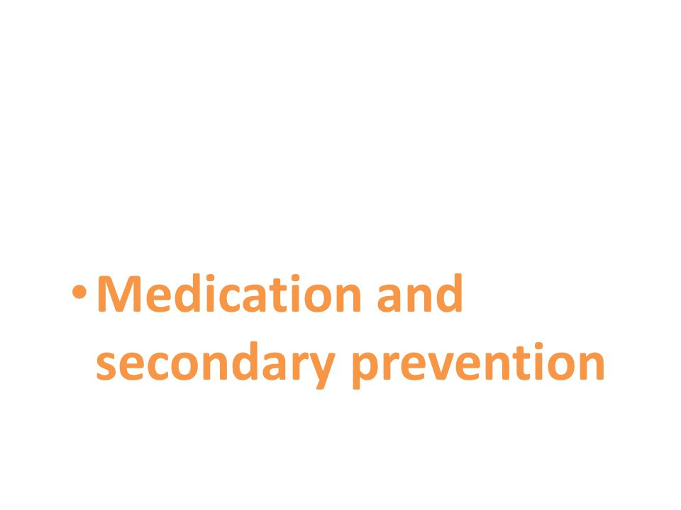 Medication and secondary prevention