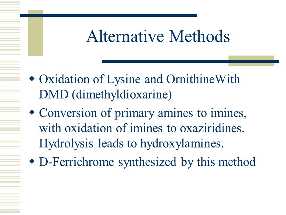Alternative Methods  Oxidation of Lysine and OrnithineWith DMD (dimethyldioxarine)  Conversion of primary amines to imines, with oxidation of imines to oxaziridines.