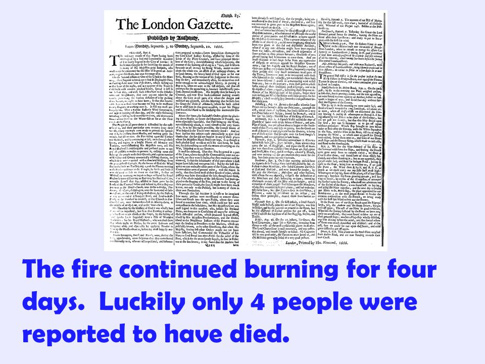 The fire continued burning for four days. Luckily only 4 people were reported to have died.