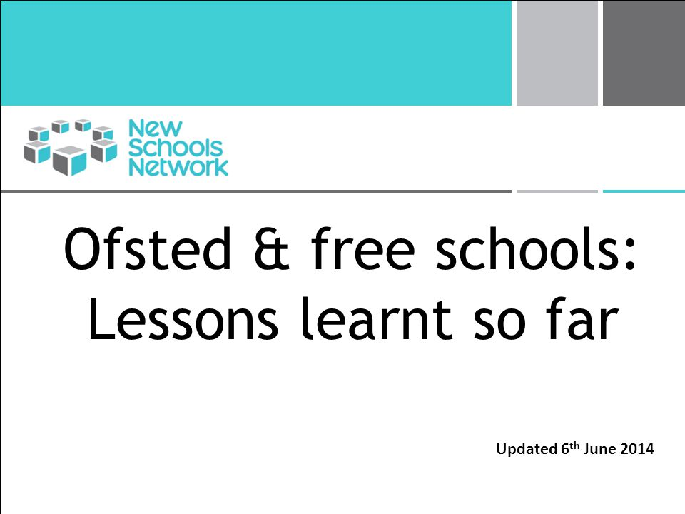 Ofsted & free schools: Lessons learnt so far Updated 6 th June 2014