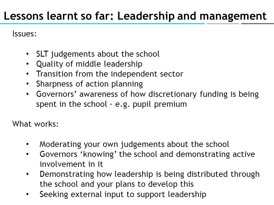 Lessons learnt so far: Leadership and management Issues: SLT judgements about the school Quality of middle leadership Transition from the independent