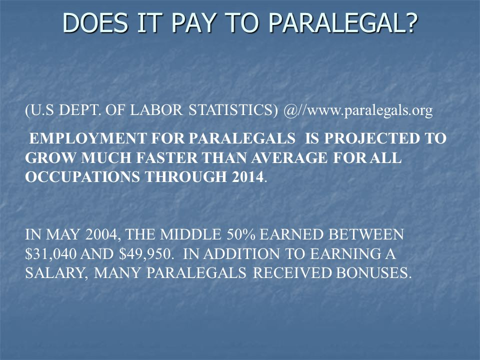 DOES IT PAY TO PARALEGAL. (U.S DEPT.