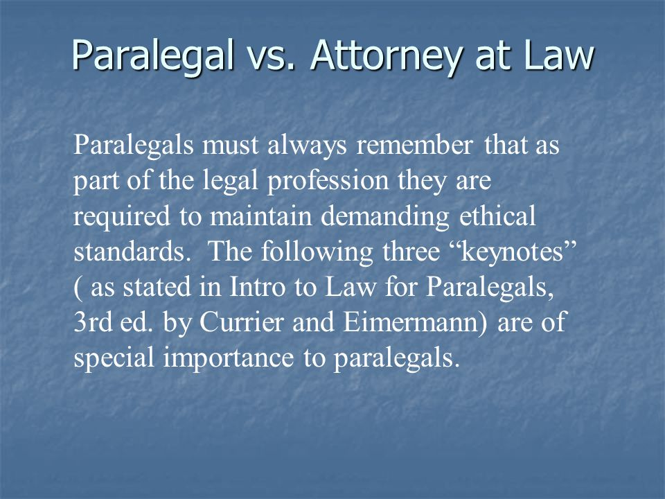 #1 Paralegals are not attorneys and therefore cannot give legal advice, sign court documents, or appear in court on behalf of a client.