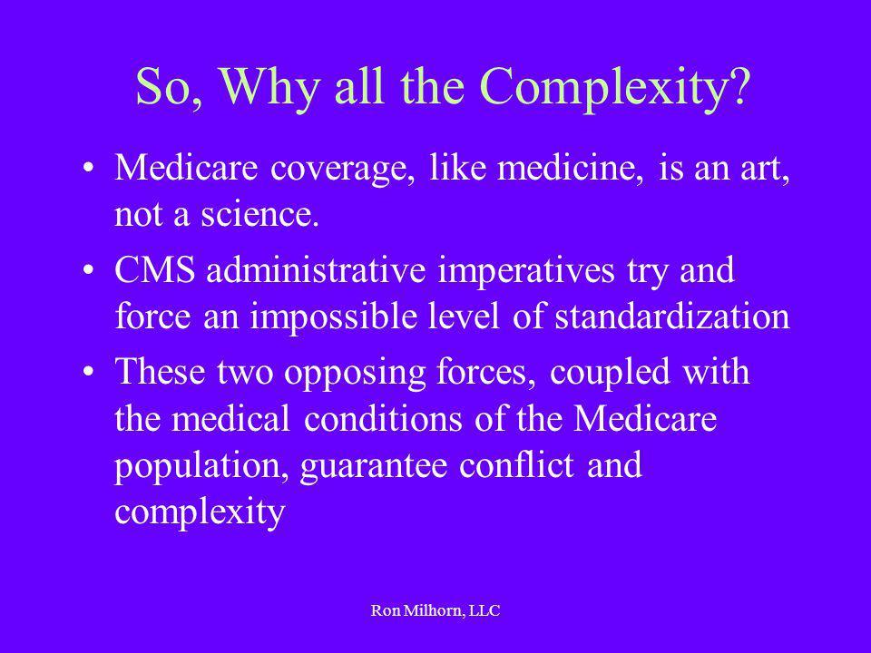 Ron Milhorn, LLC So, Why all the Complexity.