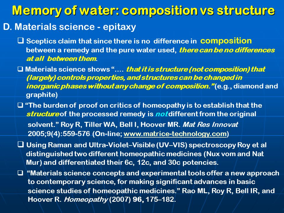 Memory of water: composition vs structure D. Materials science - epitaxy  Sceptics claim that since there is no difference in composition between a r