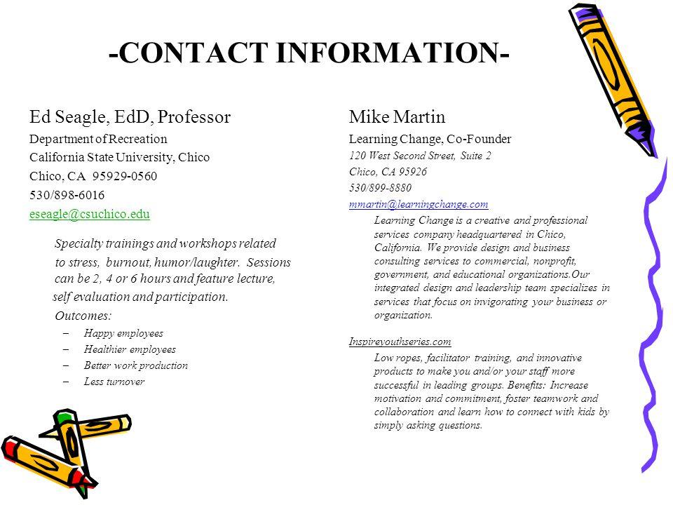 -CONTACT INFORMATION- Ed Seagle, EdD, Professor Department of Recreation California State University, Chico Chico, CA 95929-0560 530/898-6016 eseagle@