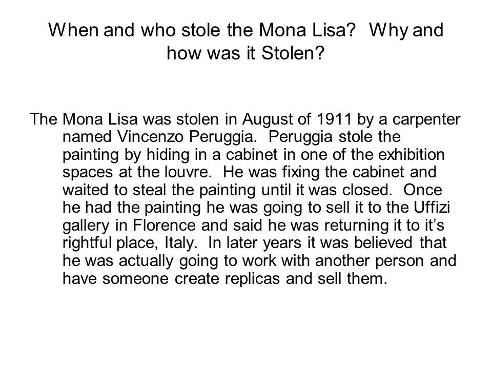When and who stole the Mona Lisa. Why and how was it Stolen.