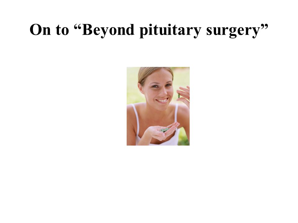 On to Beyond pituitary surgery