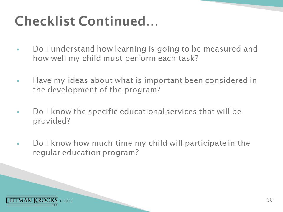 © 2012  Do I understand how learning is going to be measured and how well my child must perform each task.