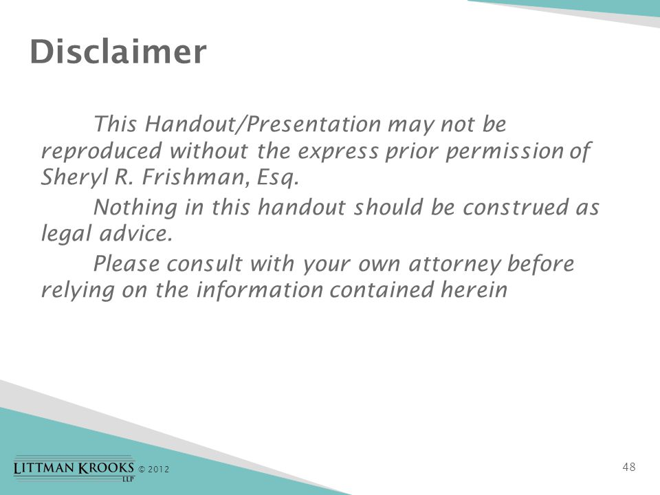 © 2012 This Handout/Presentation may not be reproduced without the express prior permission of Sheryl R.