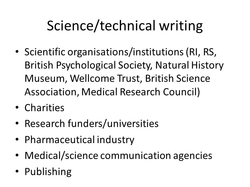 Science/technical writing Scientific organisations/institutions (RI, RS, British Psychological Society, Natural History Museum, Wellcome Trust, Britis