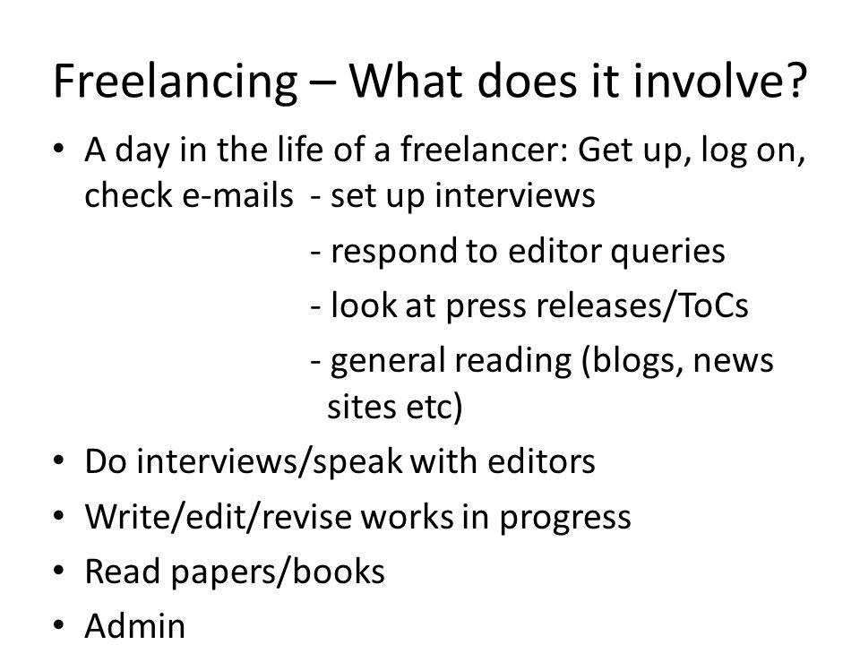 Freelancing – What does it involve.