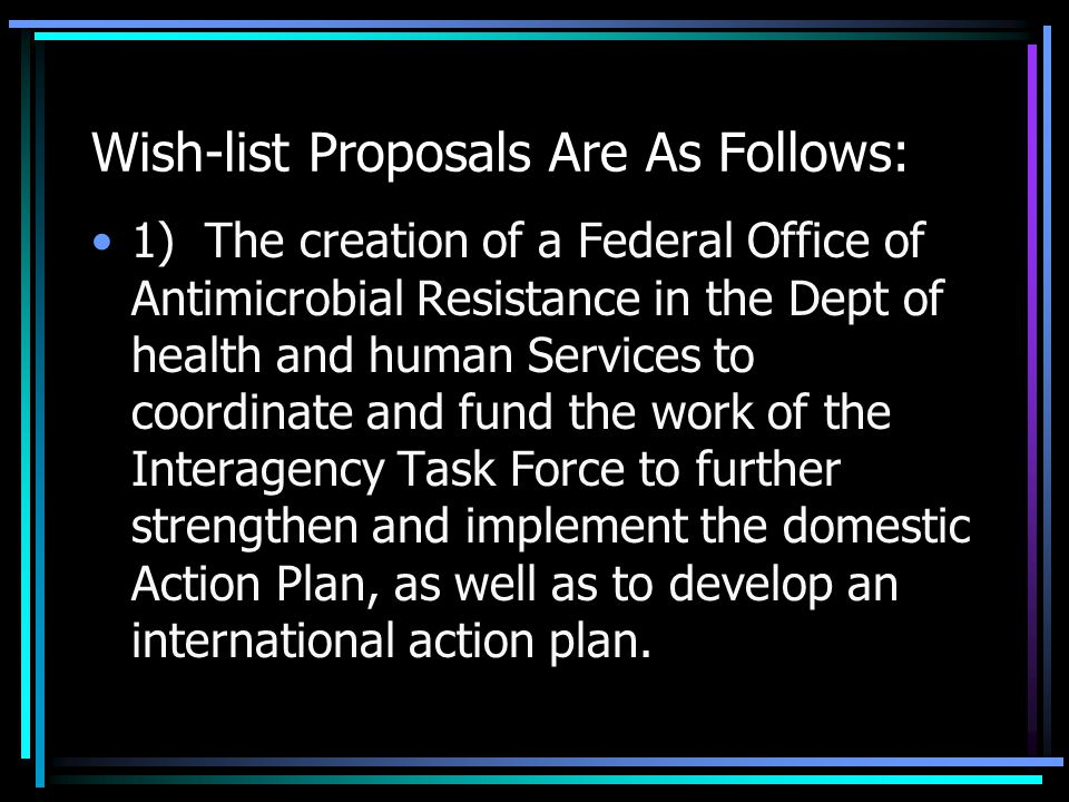 IDSA Wish-list A set of 12 strategies to address antimicrobial resistant infections.