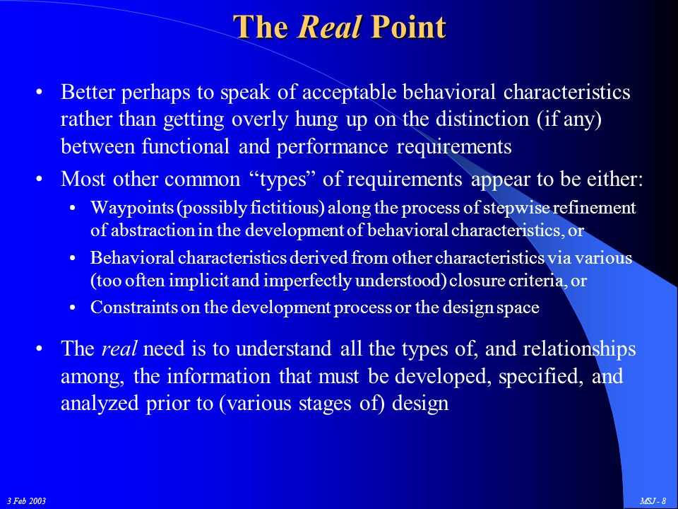 3 Feb 2003MSJ - 8 The Real Point Better perhaps to speak of acceptable behavioral characteristics rather than getting overly hung up on the distinctio