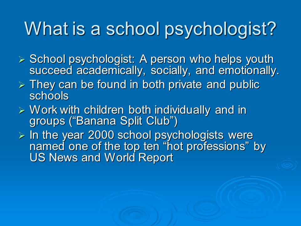 What is a school psychologist.