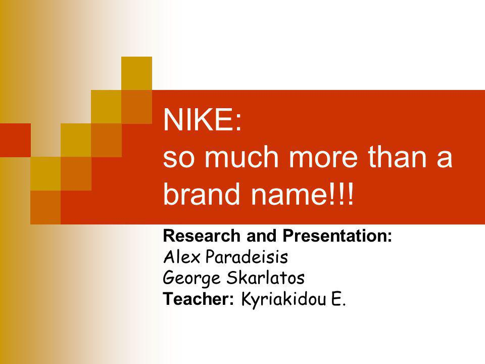 NIKE: so much more than a brand name!!.