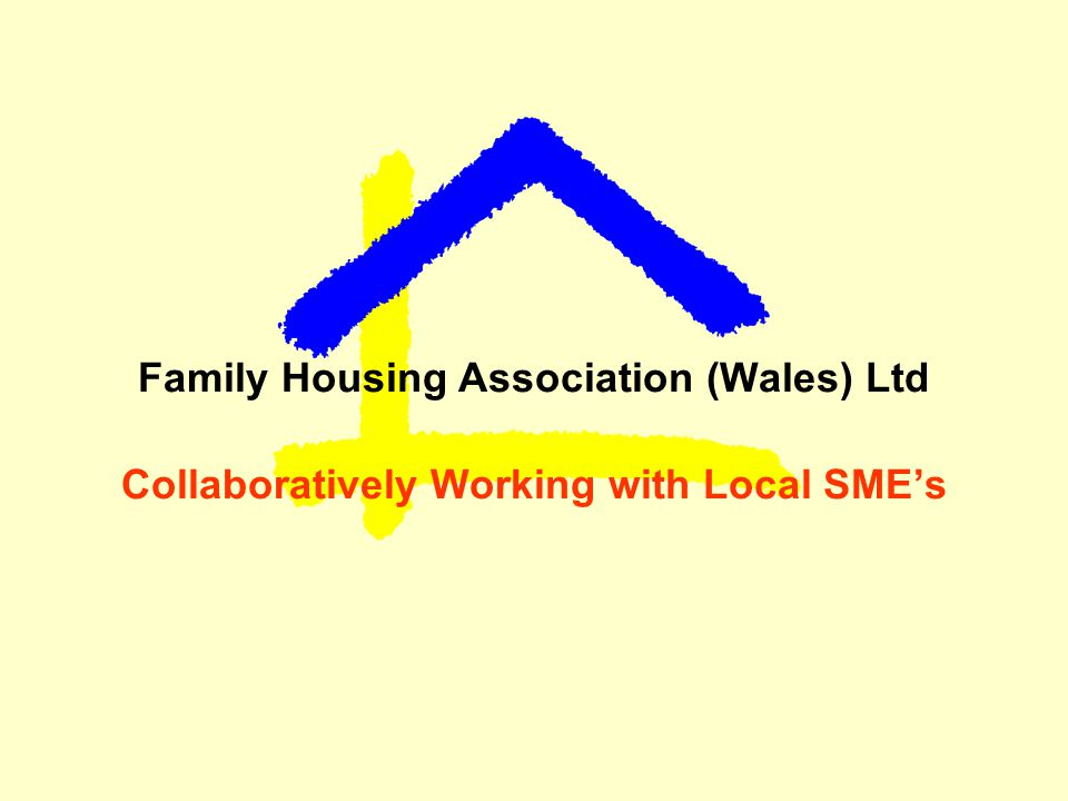 Family Housing Association (Wales) Ltd Collaboratively Working with Local SME's