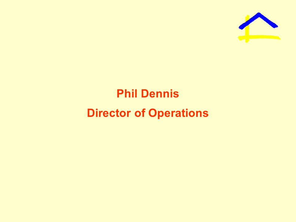Phil Dennis Director of Operations
