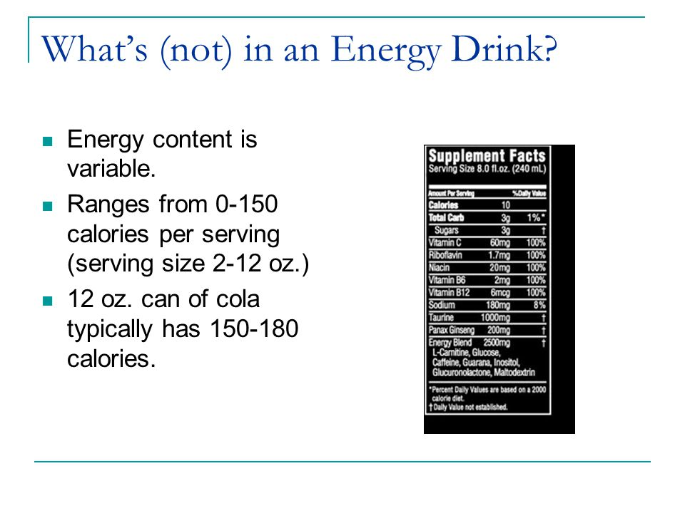 What's (not) in an Energy Drink. Energy content is variable.