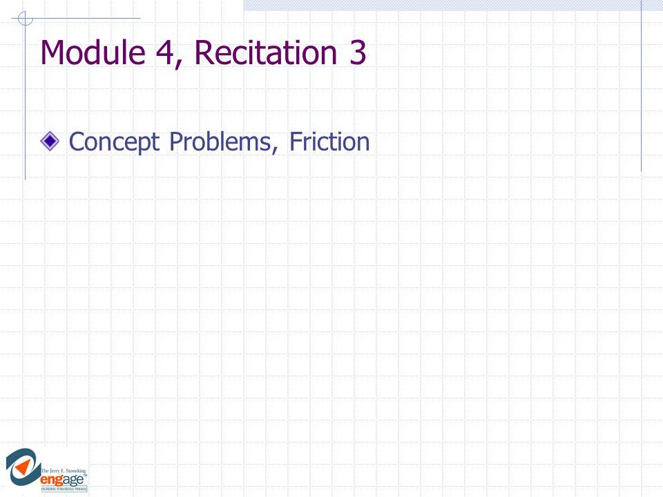 Module 4, Recitation 3 Concept Problems, Friction