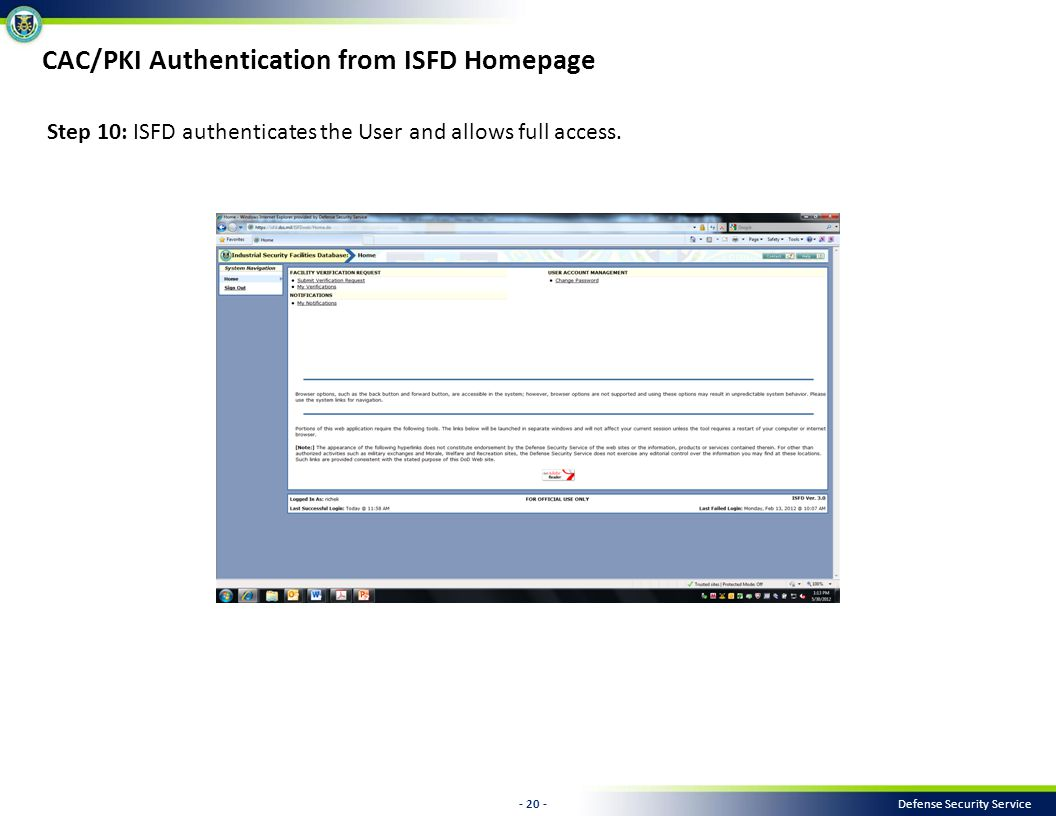 - 20 - Defense Security Service Step 10: ISFD authenticates the User and allows full access.