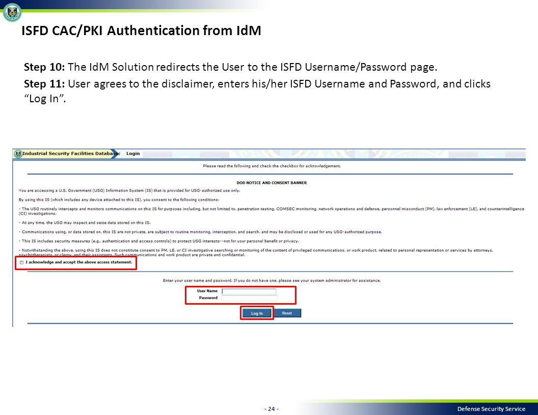 - 24 - Defense Security Service Step 10: The IdM Solution redirects the User to the ISFD Username/Password page.