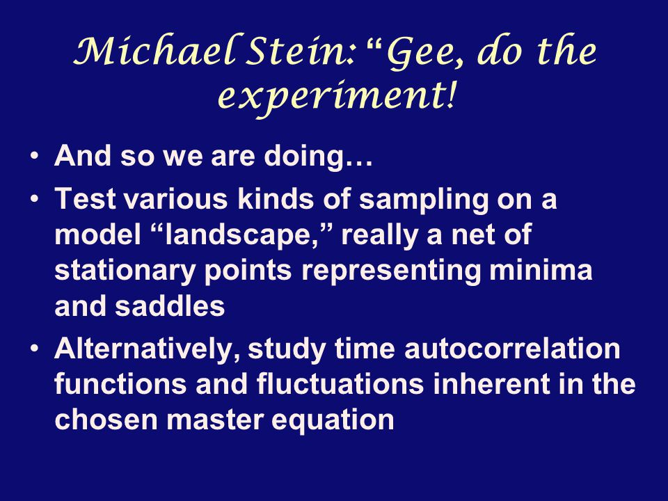 Michael Stein: Gee, do the experiment.