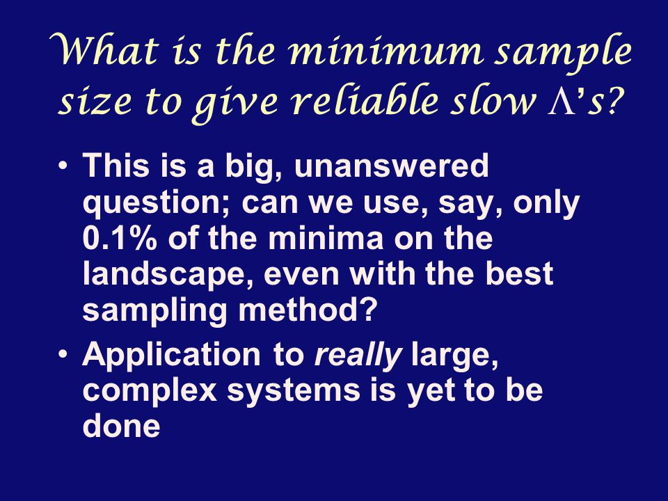What is the minimum sample size to give reliable slow  ' s.