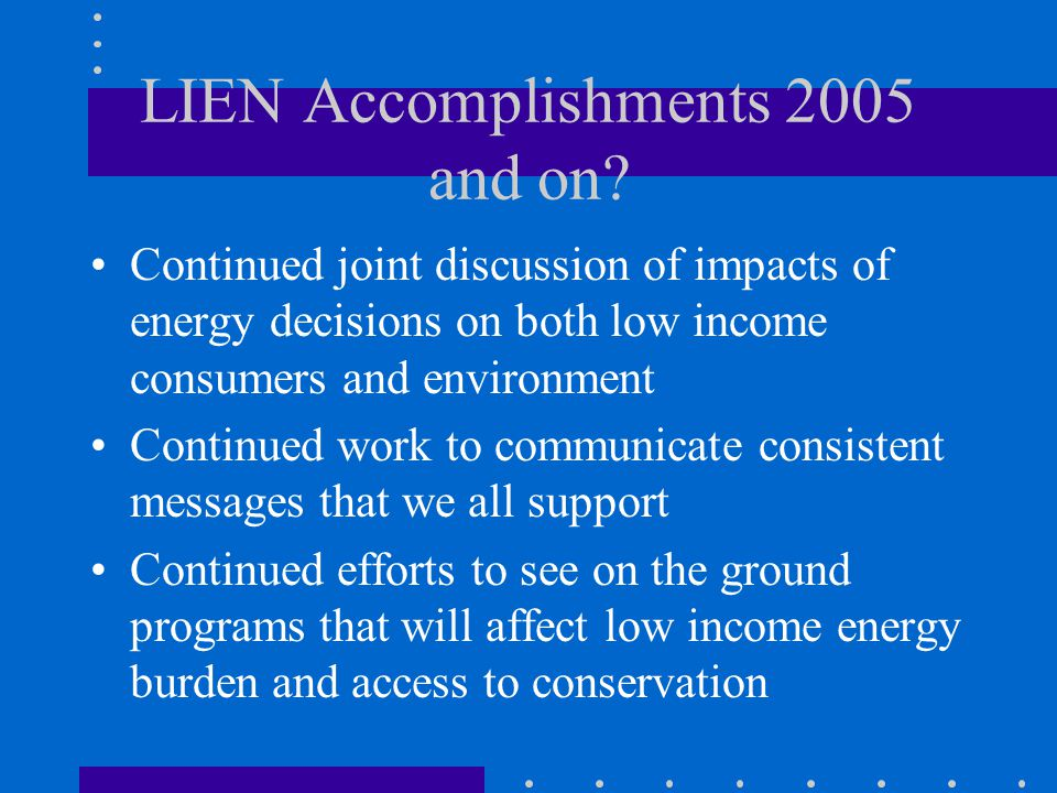 LIEN Accomplishments 2005 and on.