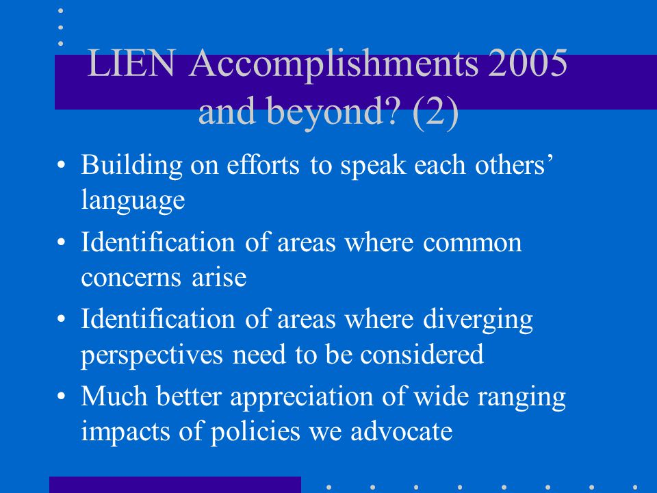 LIEN Accomplishments 2005 and beyond.