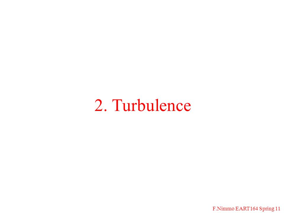 F.Nimmo EART164 Spring 11 Turbulence What is it.