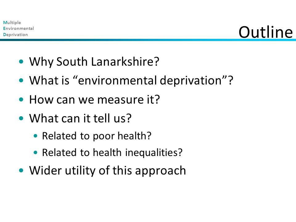 Multiple Environmental Deprivation Outline Why South Lanarkshire.