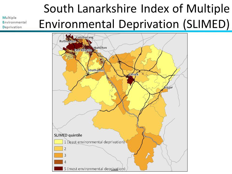 Multiple Environmental Deprivation South Lanarkshire Index of Multiple Environmental Deprivation (SLIMED)