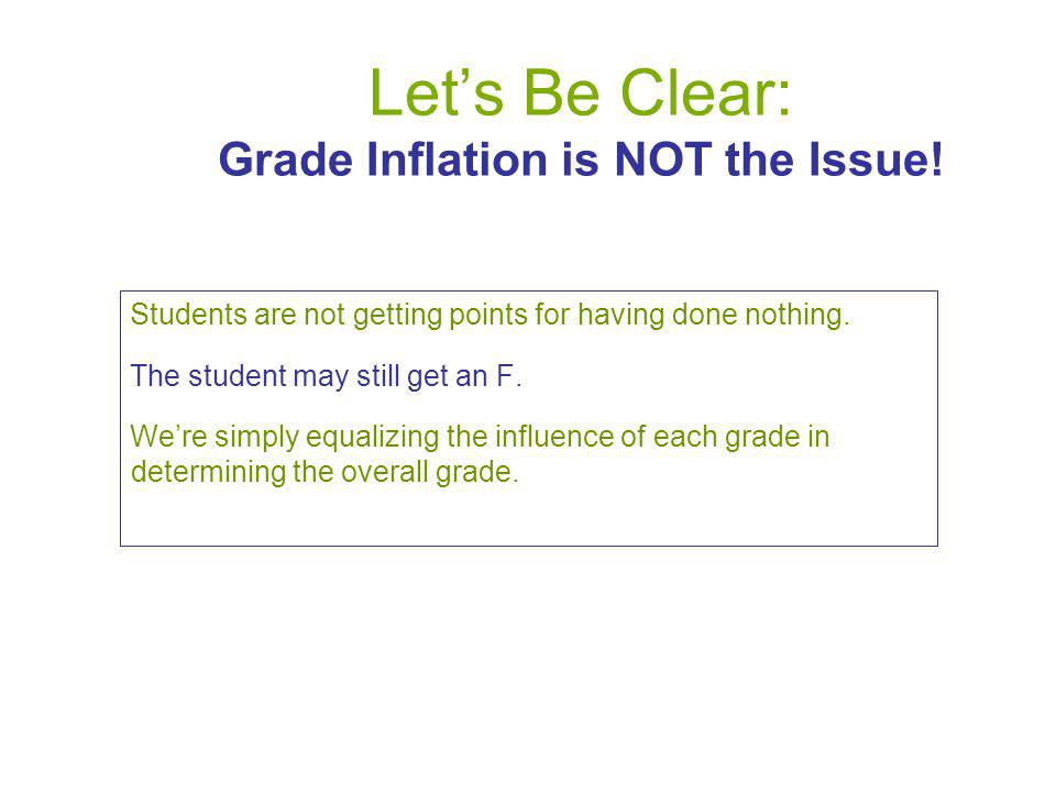 Let's Be Clear: Grade Inflation is NOT the Issue.