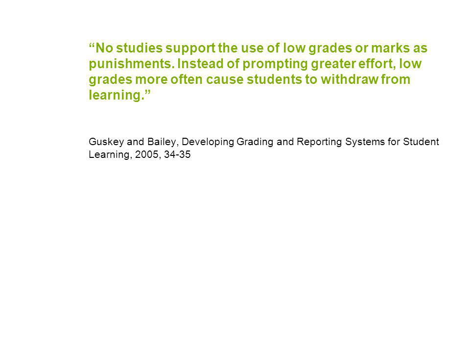 No studies support the use of low grades or marks as punishments.