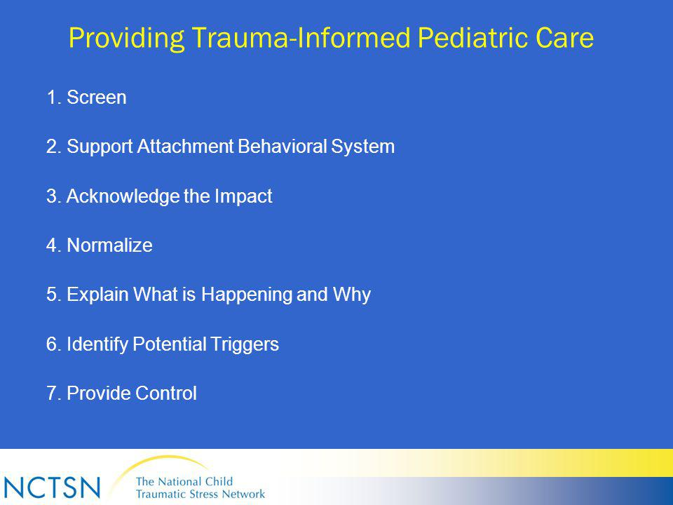 Providing Trauma-Informed Pediatric Care 1. Screen 2.