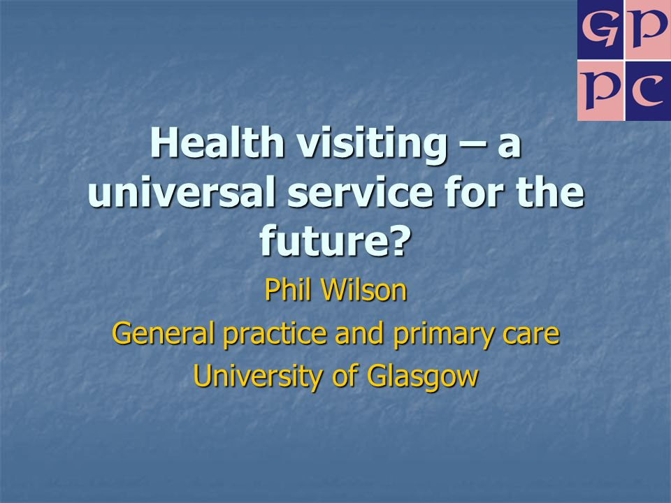 Health visiting – a universal service for the future.