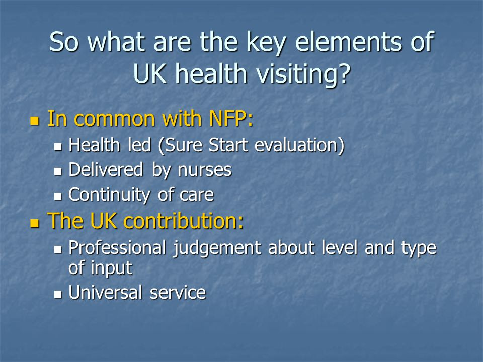 So what are the key elements of UK health visiting.