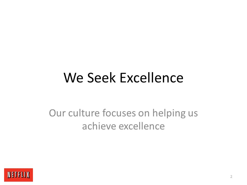 We Seek Excellence Our culture focuses on helping us achieve excellence 2
