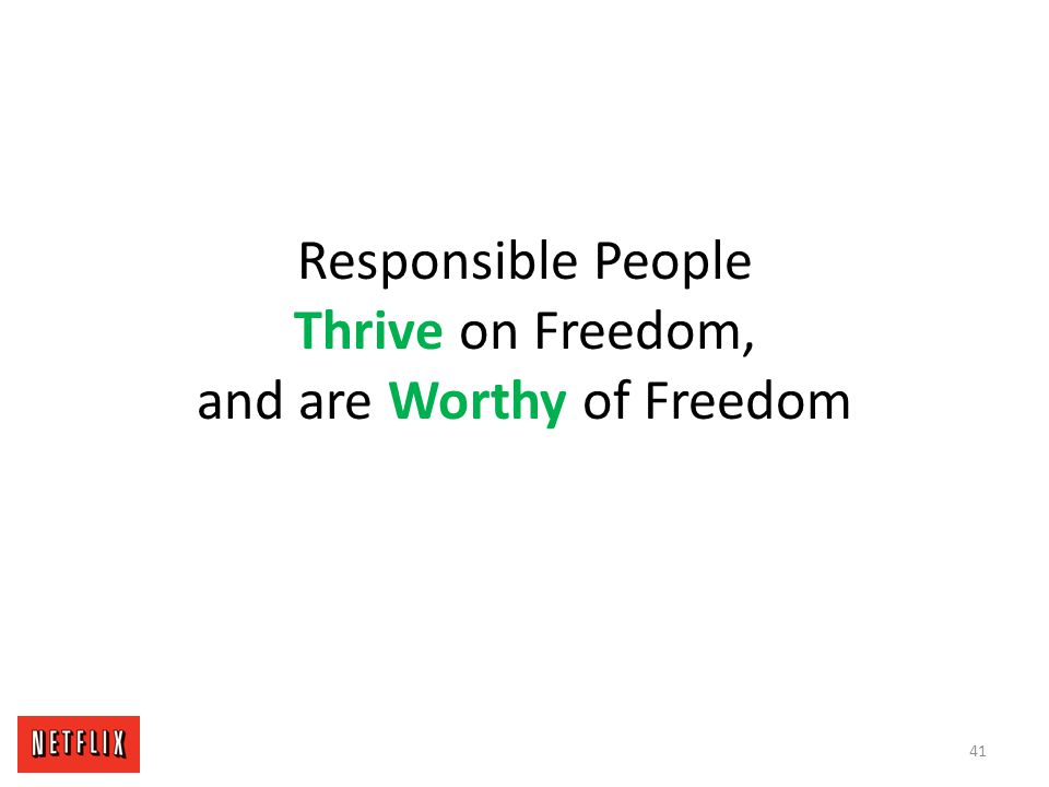 Responsible People Thrive on Freedom, and are Worthy of Freedom 41