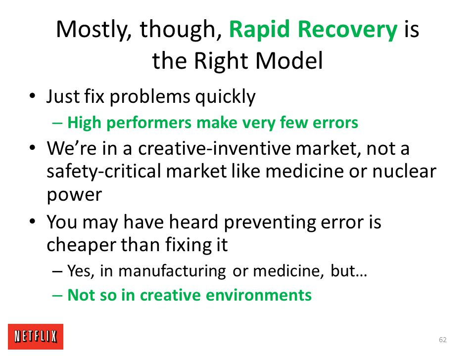 Mostly, though, Rapid Recovery is the Right Model Just fix problems quickly – High performers make very few errors We're in a creative-inventive marke
