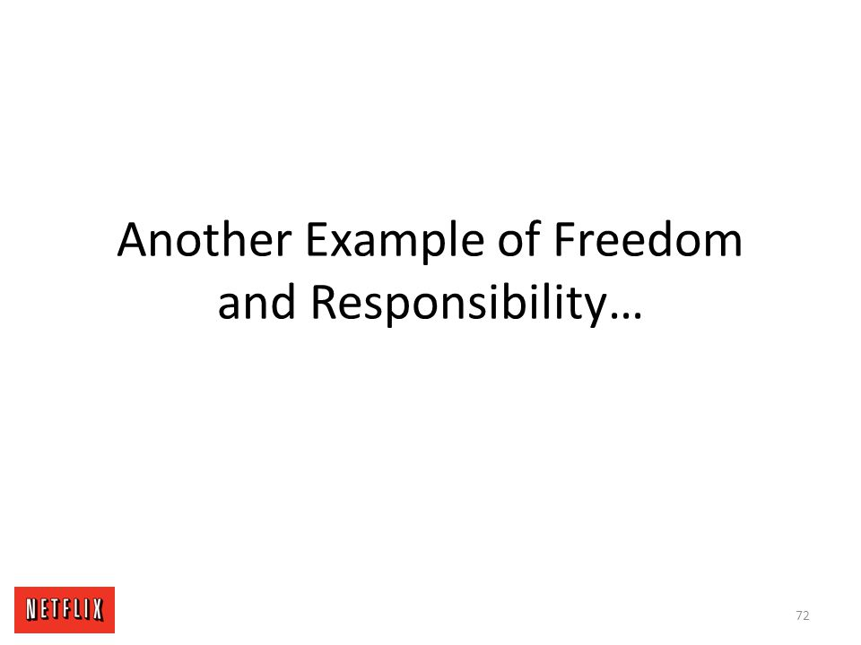 Another Example of Freedom and Responsibility… 72
