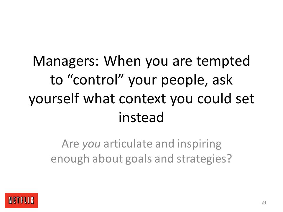 """Managers: When you are tempted to """"control"""" your people, ask yourself what context you could set instead Are you articulate and inspiring enough about"""