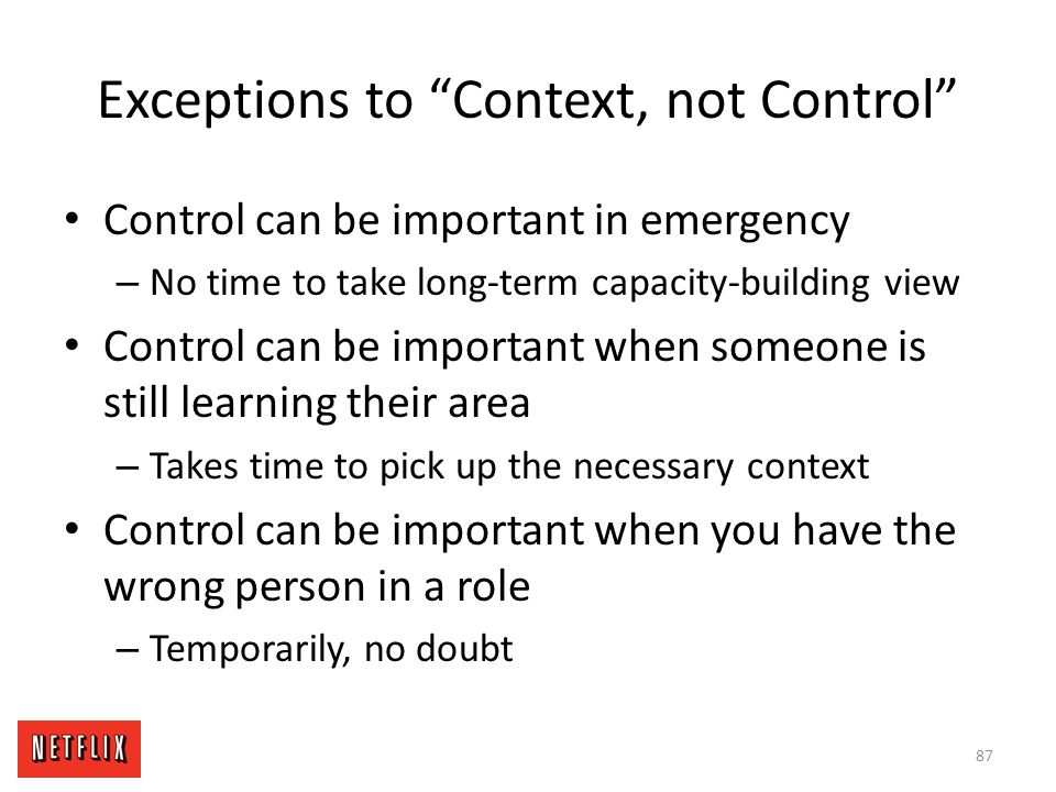 """Exceptions to """"Context, not Control"""" Control can be important in emergency – No time to take long-term capacity-building view Control can be important"""