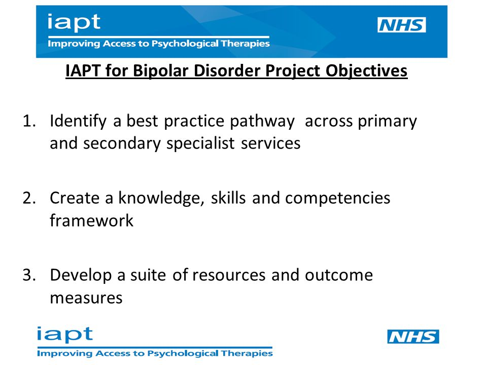 Key deliverables 1.Identify a best practice pathway across primary and secondary specialist services  Right treatment, right time, right place  Review current pathway by mapping current service  And speaking to service users and their families  Review of unmet need and undetected case stories / missed opportunities  Explore the primary care pathway within selected GP practices